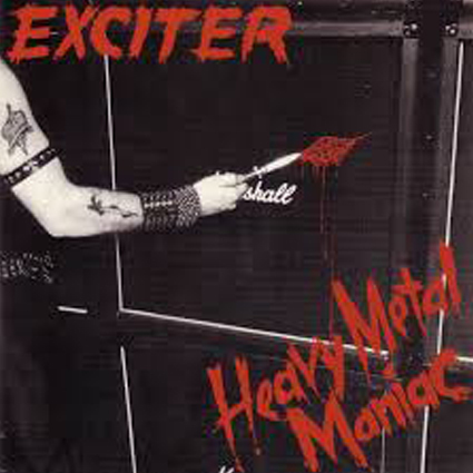 "EXCITER ""Heavy Metal Maniac"" (輸入盤)"
