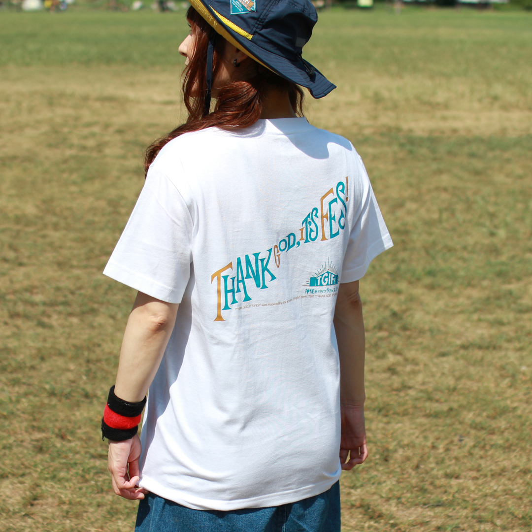 TGIF!Tシャツ「THANK GOD, IT'S FES!」(WH)