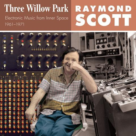Raymond Scott / Three Willow Park (3LP) 2017