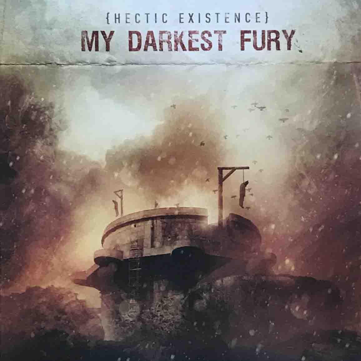 "MY DARKEST FURY ""Hectic Existence"""
