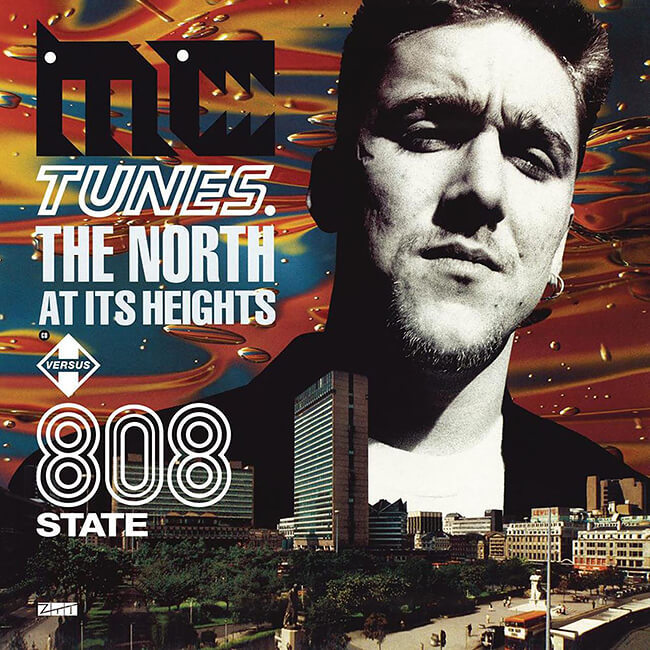 MC Tunes vs 808 State - The North At Its Heights - 画像1