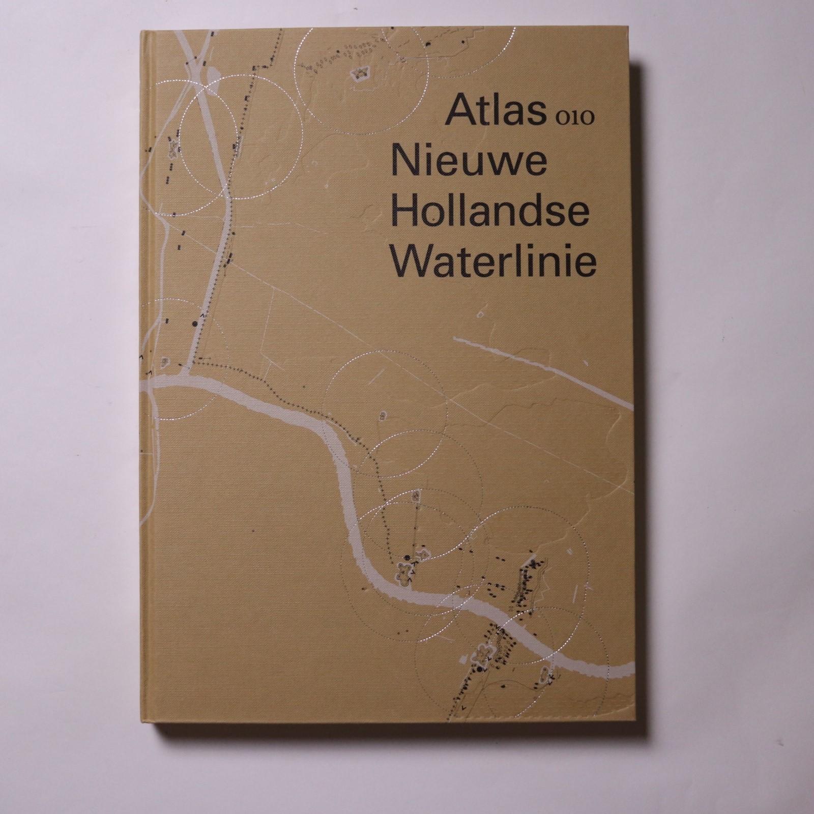 Atlas Nieuwe Hollandse Waterlinie / Rita Brons, Bernard Colenbrander, Joost Grootens