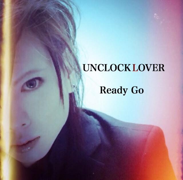 Ready go / UNCLOCK LOVER