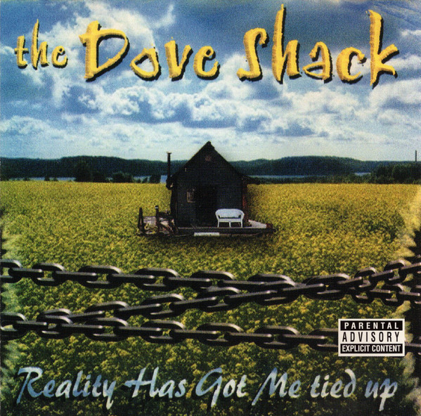 Dove Shack - Reality Has Got Me Tied Up