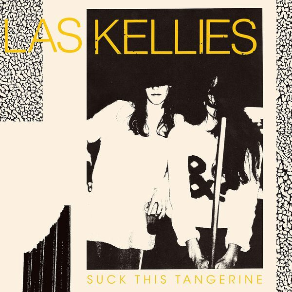 LAS KELLIES - Suck This Tangerine (LP)