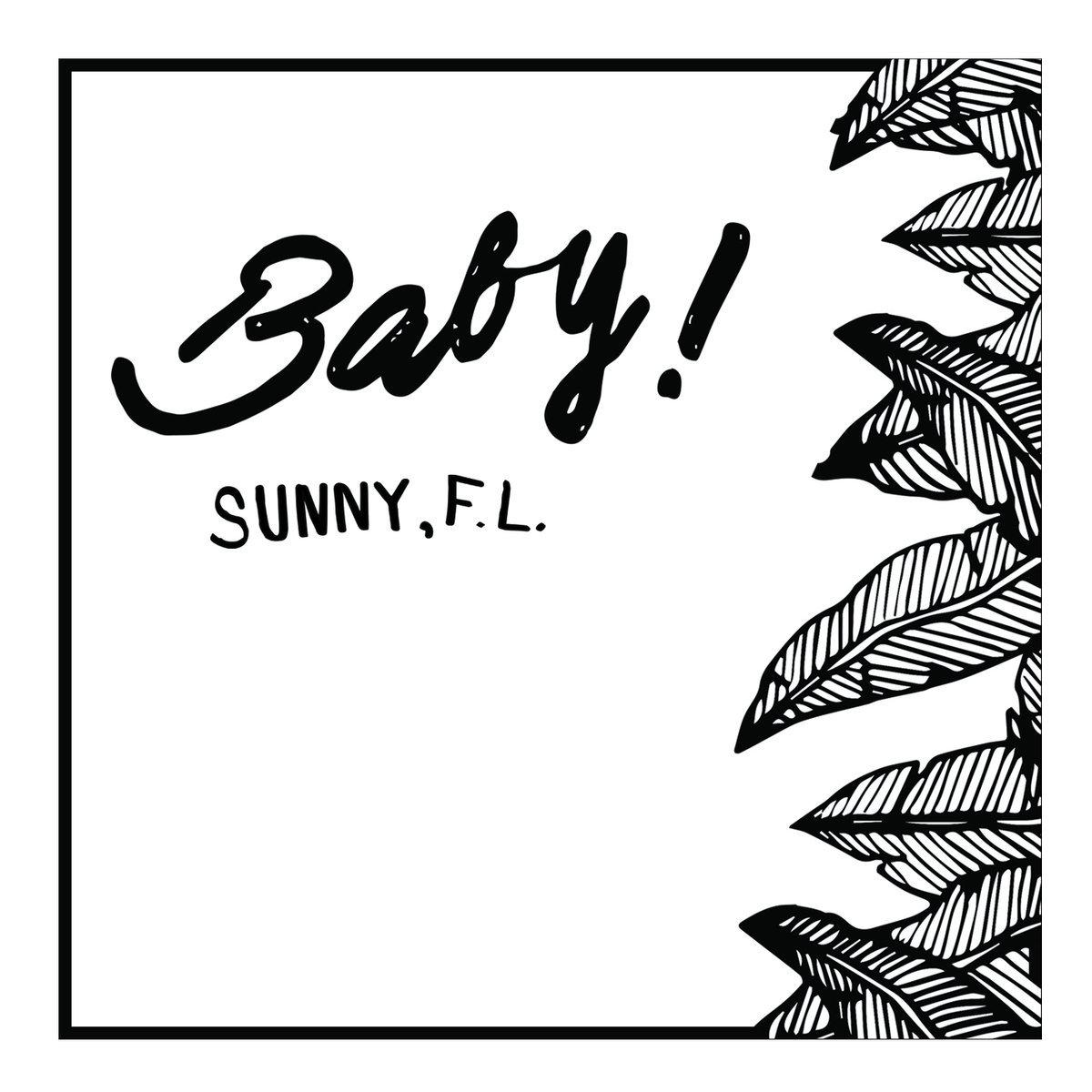 Baby! / Sunny, F.L.(500 Ltd LP)