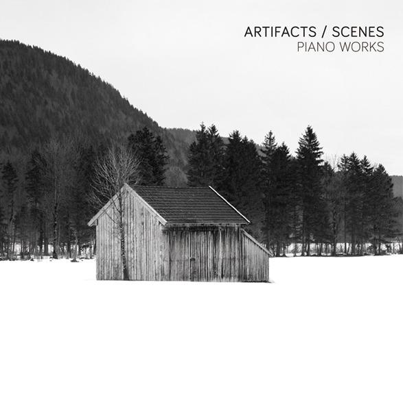 Scenes – Piano Works | Tobias Wilden – Artifacts