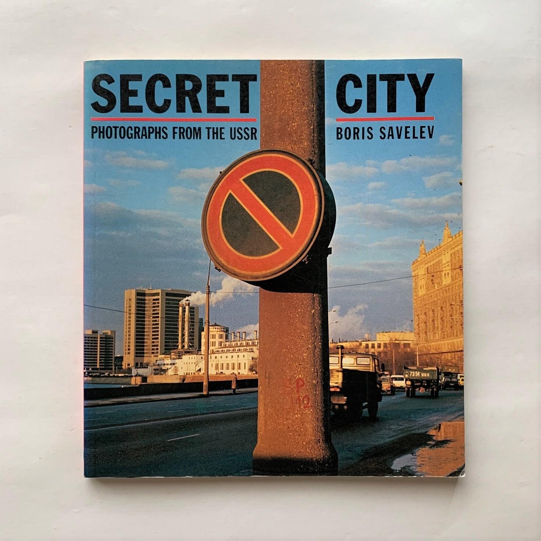Secret City: Photographs from the USSR / Boris Savelev