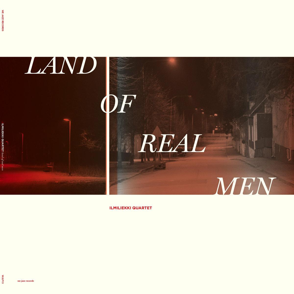 Llmiliekki Quartet「Land Of Real Men」(We Jazz Records)