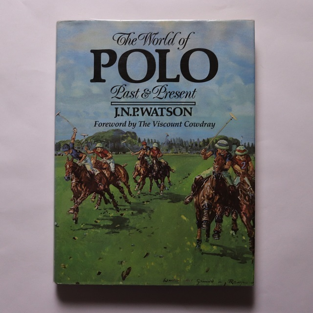 The World of Polo: Past and Present / J. N. P. Watson
