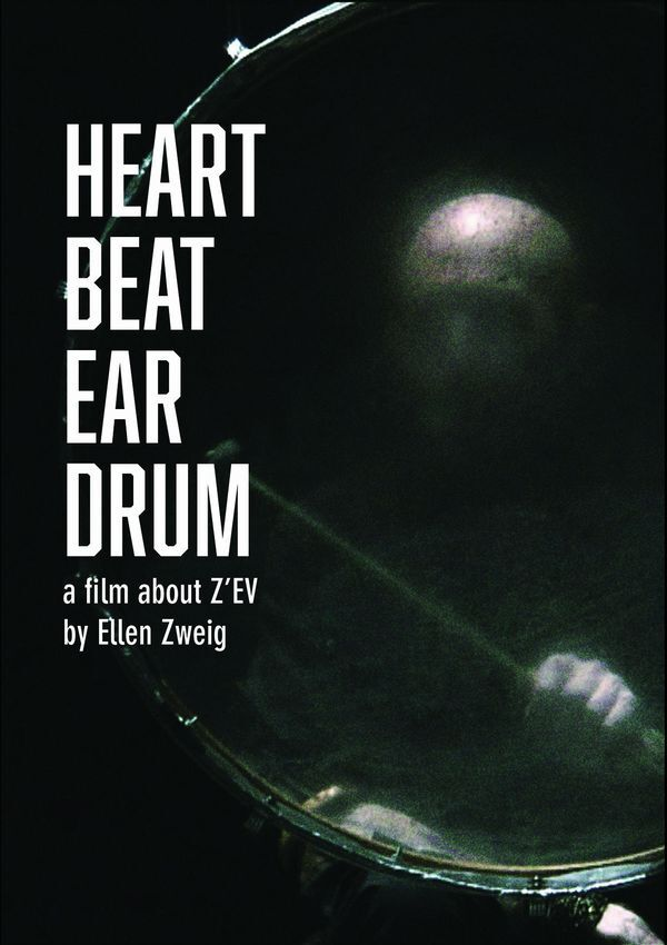 Z'EV - 'HEART BEAT EAR DRUM' (DVD)