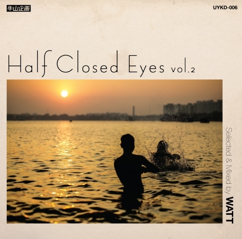 [MIX CD] WATT / Half Closed Eyes Vol.2