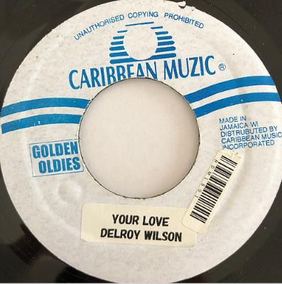 Delroy Wilson(ディロイウィルソン) - Your Love【7'】