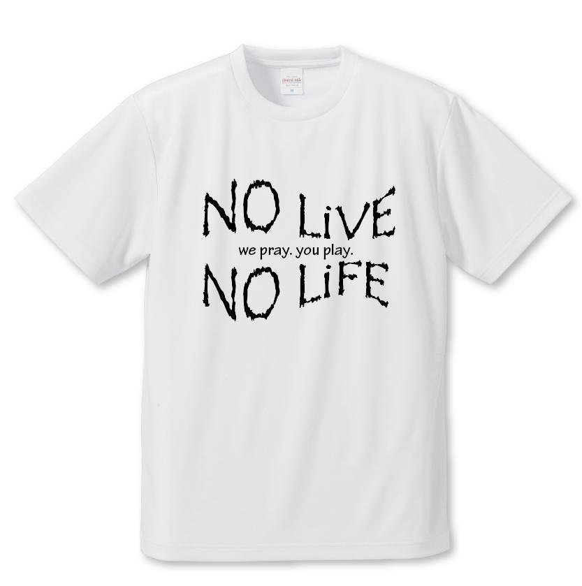 NO LIVE NO LIFE Tシャツ A