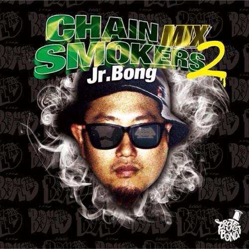 [MIX CD] Jr.BONG / CHAIN SMOKERS MIX 2