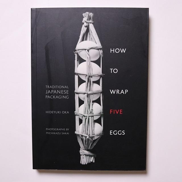 How to Wrap Five Eggs: Traditional Japanese Packaging / Hideyuki Oka