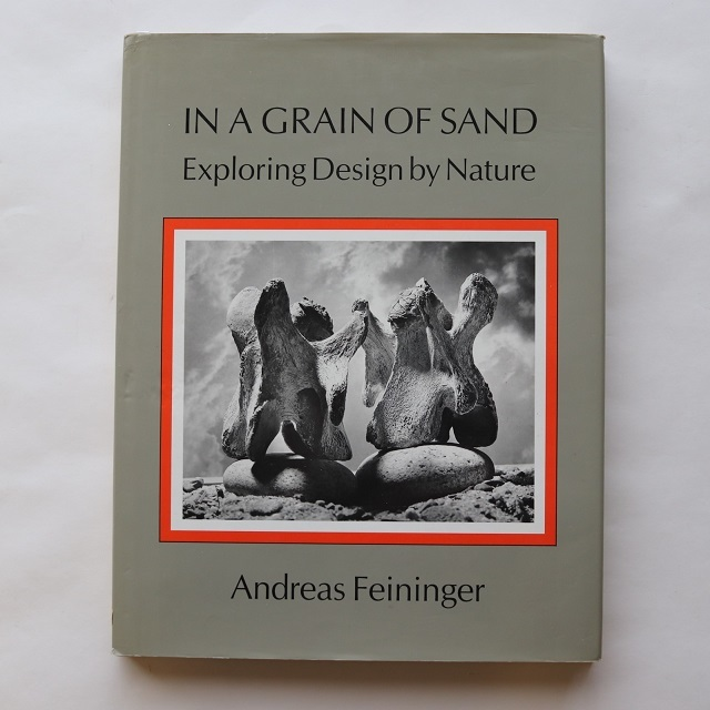 In a Grain of Sand: Exploring Design by Nature by Andreas Feininger (1986-09-12) Hardcover – 1863 / Andreas Feininger