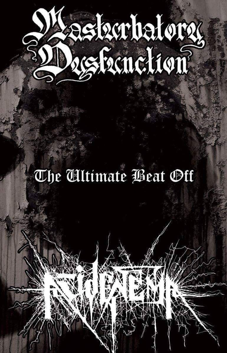 Masturbatory Dysfunction / Acid Enema - The Ultimate Beat Off  Tape - 画像1