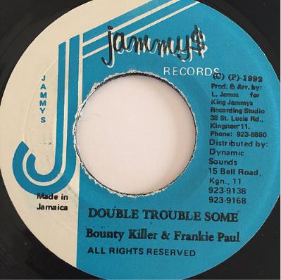 Bounty Killer (バウンティキラー), Frankie Paul (フランキーポール) - Double Trouble Some【7'】