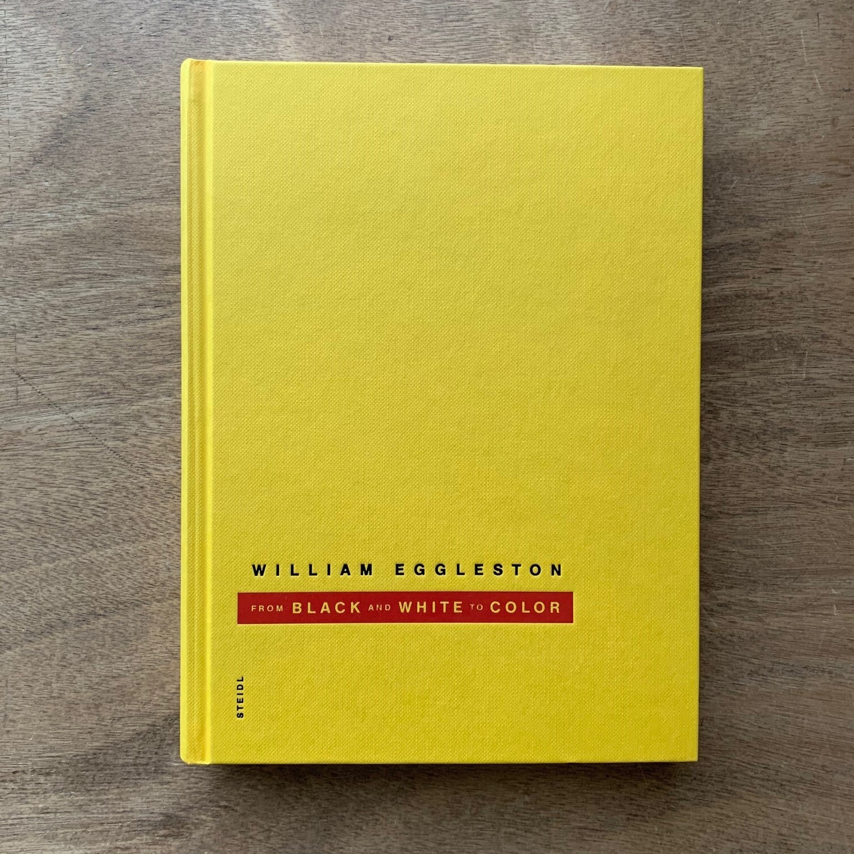 From Black and White to Color / William Eggleston ウィリアム・エグルストン