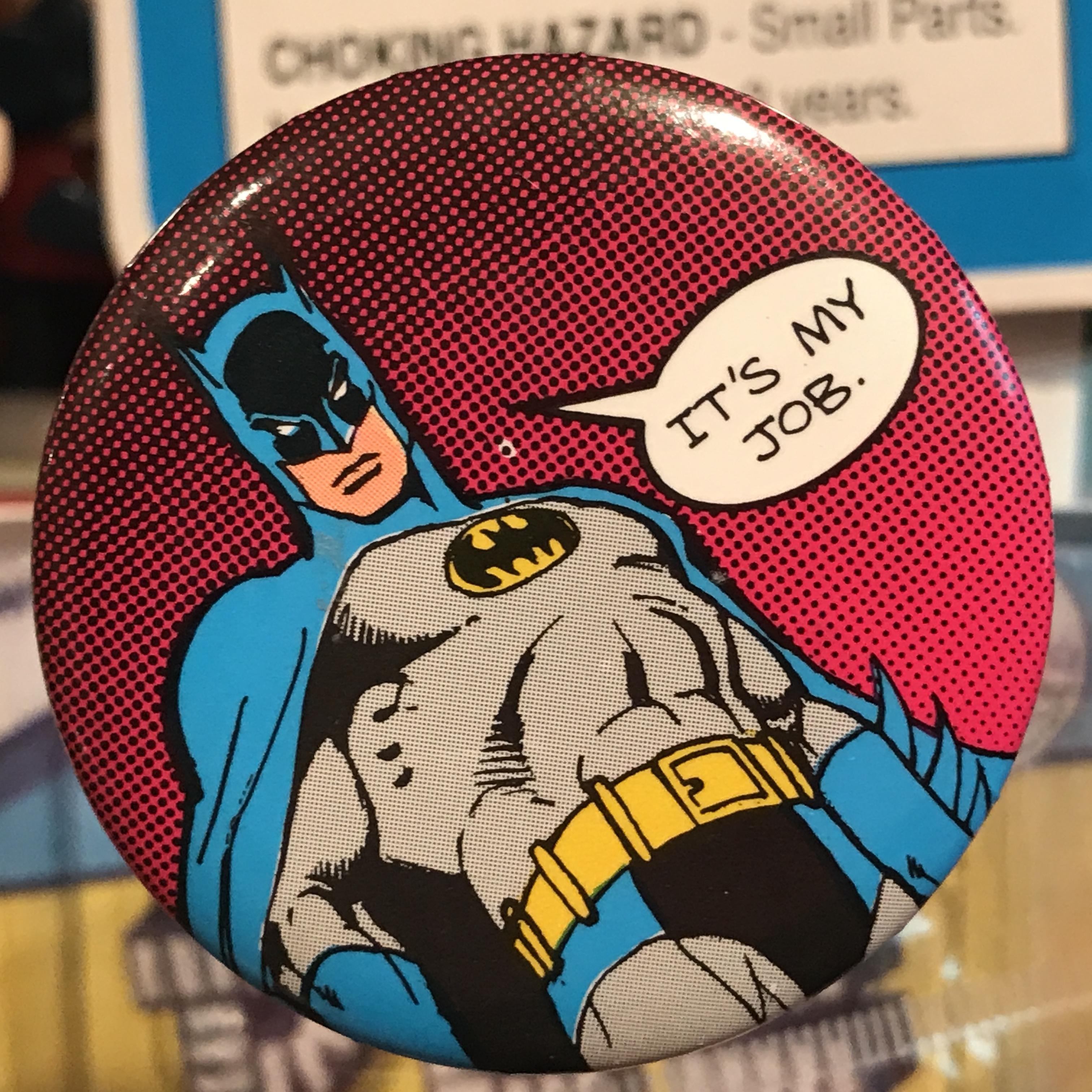 バットマン オールド 缶バッジ 「It's MY JOB.」ver.