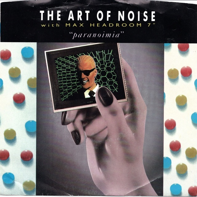 【7inch・米盤】The Art Of Noise (with Max Headroom)  /  Paranoimia