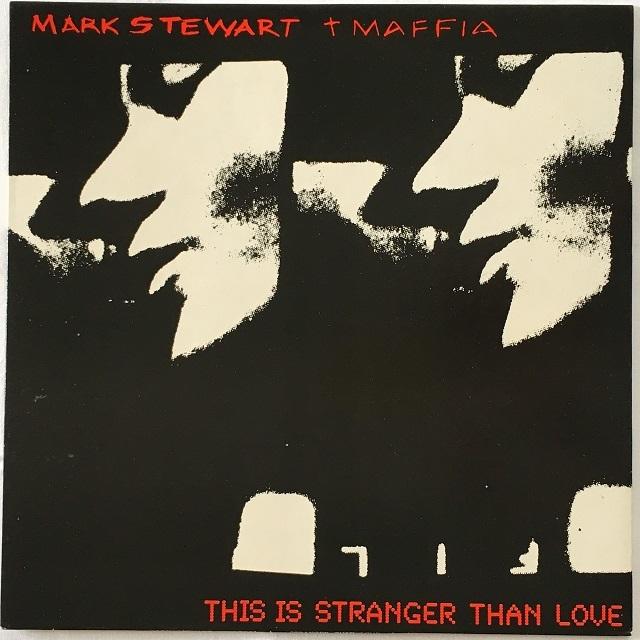 【12inch・英盤】Mark Stewart + Maffia  /  This Is Stranger Than Love