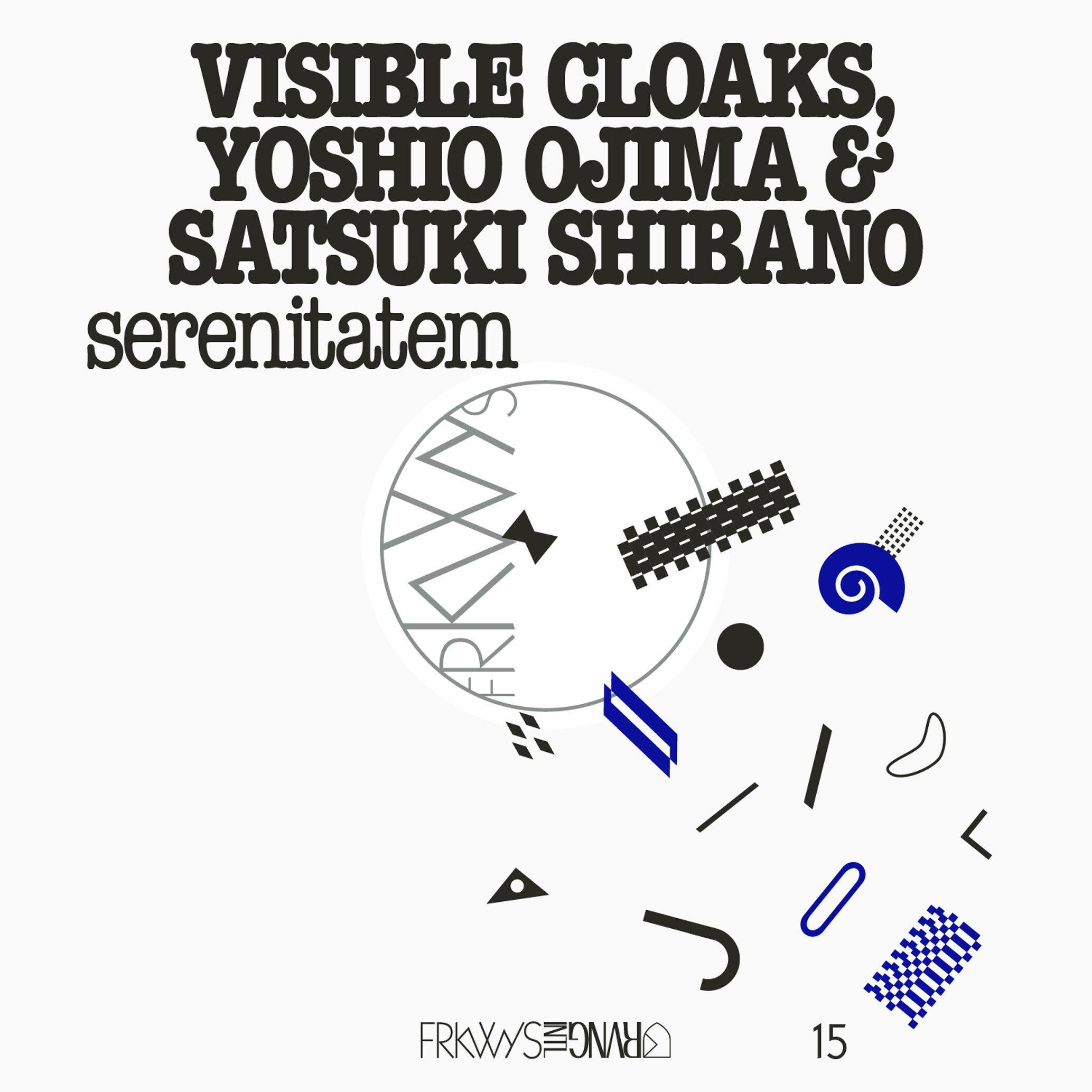 Frkwys Vol. 15: Serenitatem | Visible Cloaks, Yoshio Ojima & Satsuki Shibano