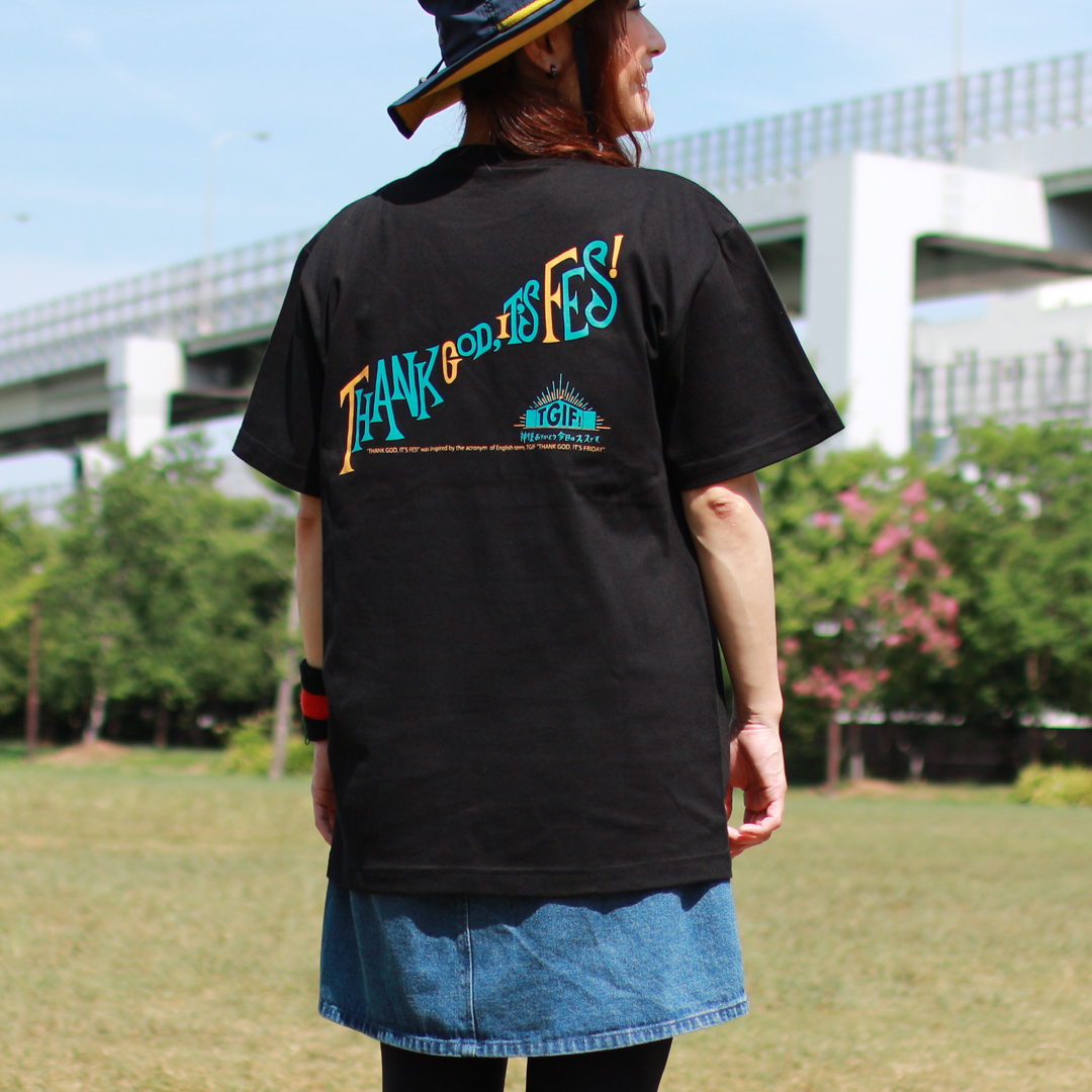 TGIF!Tシャツ「THANK GOD, IT'S FES!」(BK)