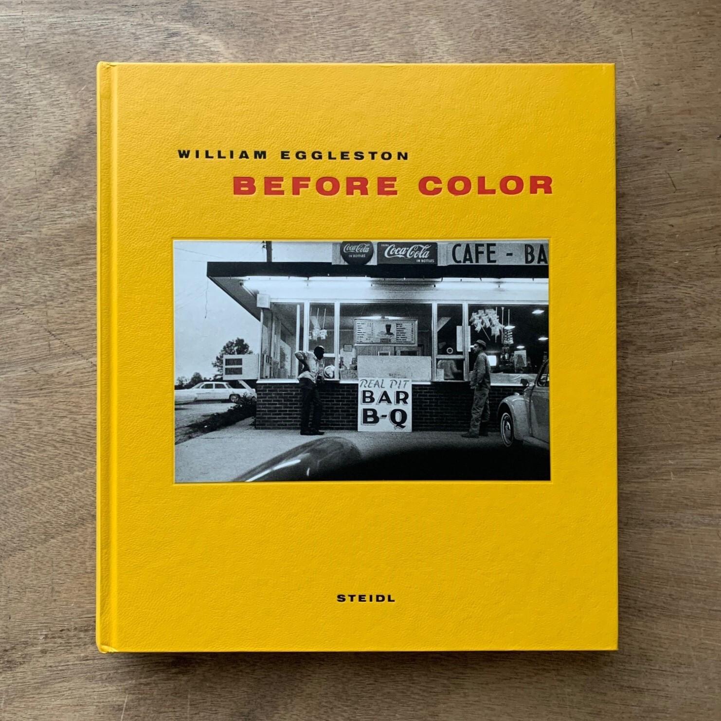 Before color / William Eggleston ウィリアム・エグルストン