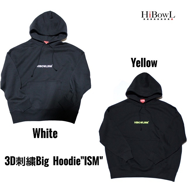 "HiBOWL『ハイボール』HiBowL 3D刺繍Big Hoodie ""ISM""  ホワイト/イエロー"
