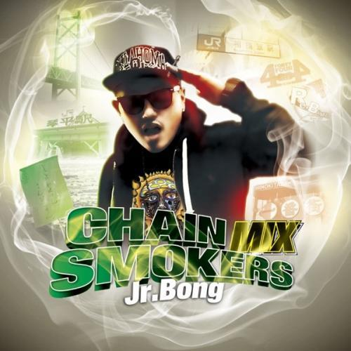 [MIX CD] Jr.BONG / CHAIN SMOKERS MIX
