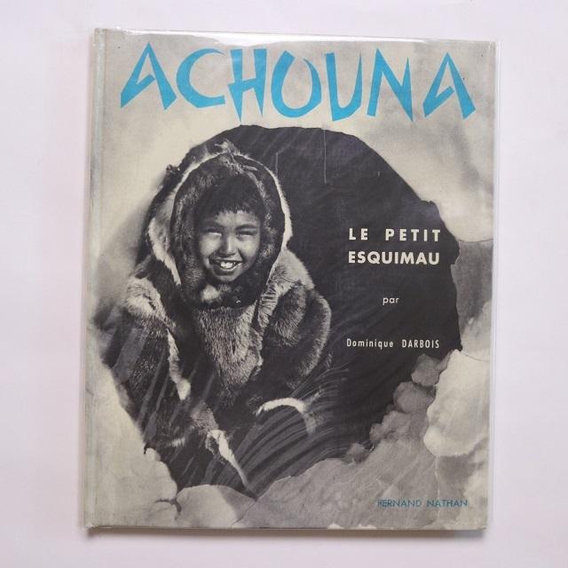 Achouna, le Petit Esqimau  /  Dominique Darbois