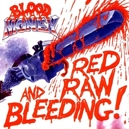 "BLOOD MONEY ""Red Raw And Bleeding"" (輸入盤)"