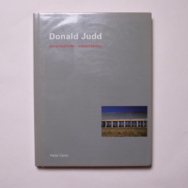 Donald Judd: Architecture  Architektur / Donald Judd Peter Noever