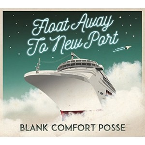 [CD] BLANK COMFORT POSSE / FLOAT AWAY TO NEW PORT