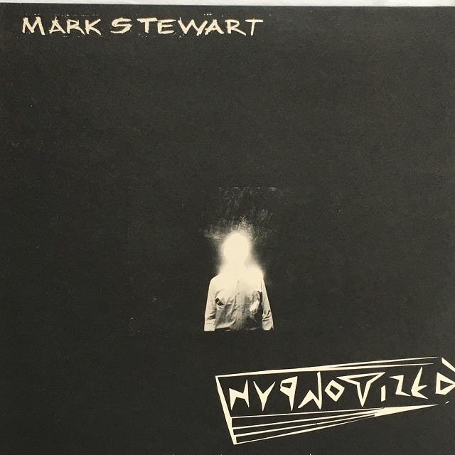 【12inch・英盤】Mark Stewart  / Hypnotized