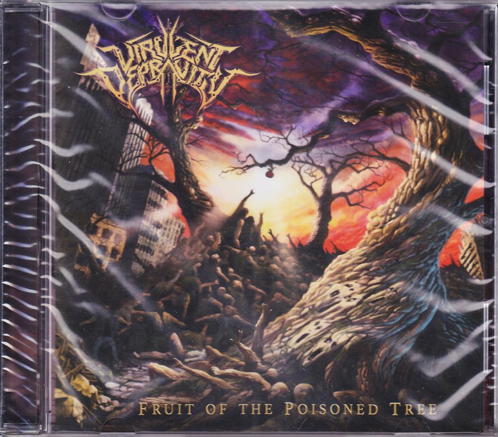 VIRULENT DEPRAVITY 『Fruit of the Poisoned Tree』