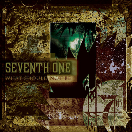 "SEVENTH ONE ""What Should Not Be""日本盤"