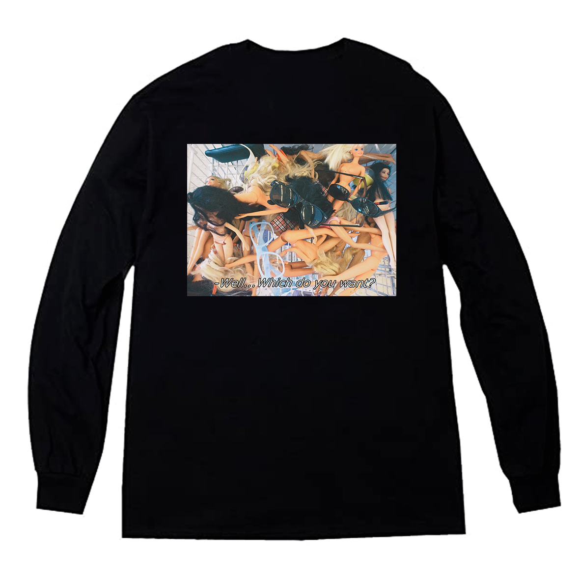 ''Which one do you want?'' Graphic Long Sleeve