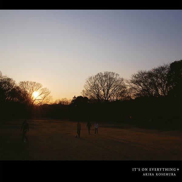 It's on Everything +(reissue) | Akira Kosemura
