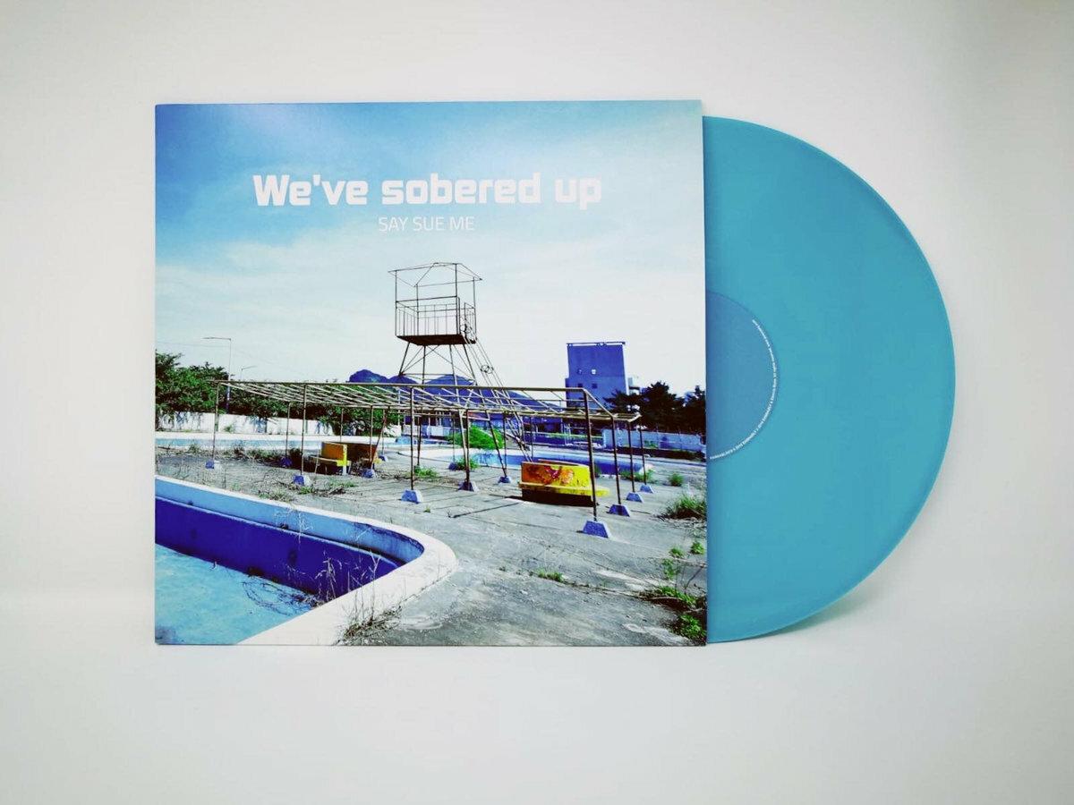 Say Sue Me / We've Sobered Up(500 Ltd LP)