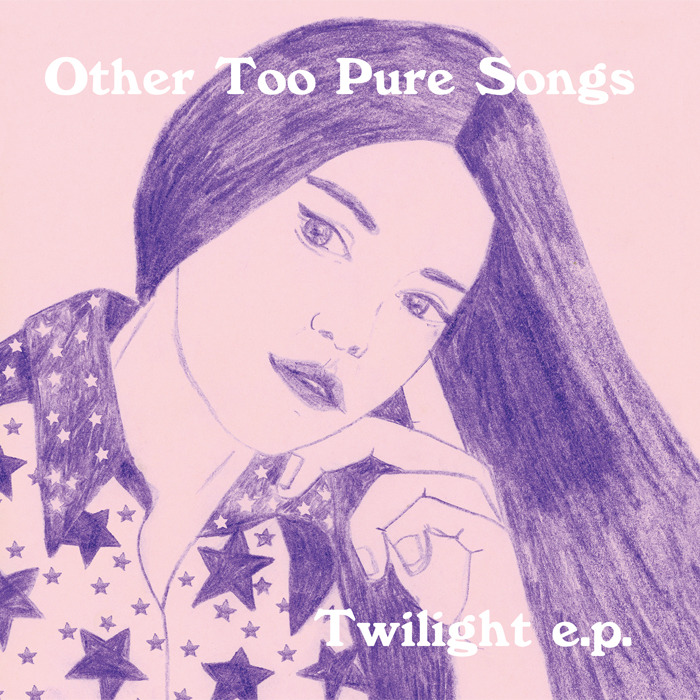 Other Too Pure Songs / Twilight e.p. (7″)
