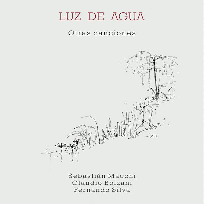 Sebastián Macchi/Claudio Bolzani/Fernando Silva『Luz de agua〜Otras canciones』(Bar Buenos Aires)