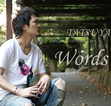 Words / TATSUYA