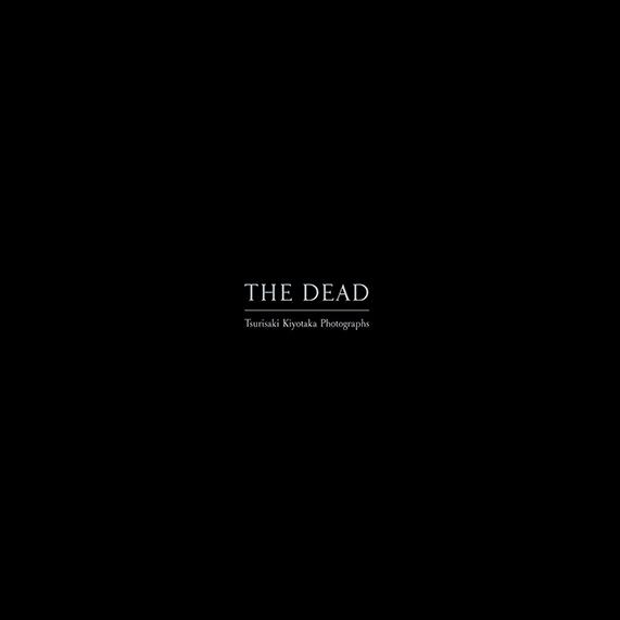 釣崎清隆 / 写真集「THE DEAD」