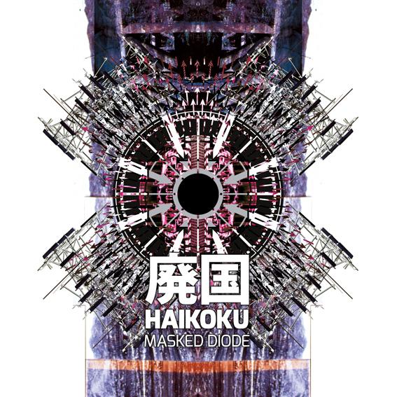 Masked Diode -Haikoku/廃国 (CD)