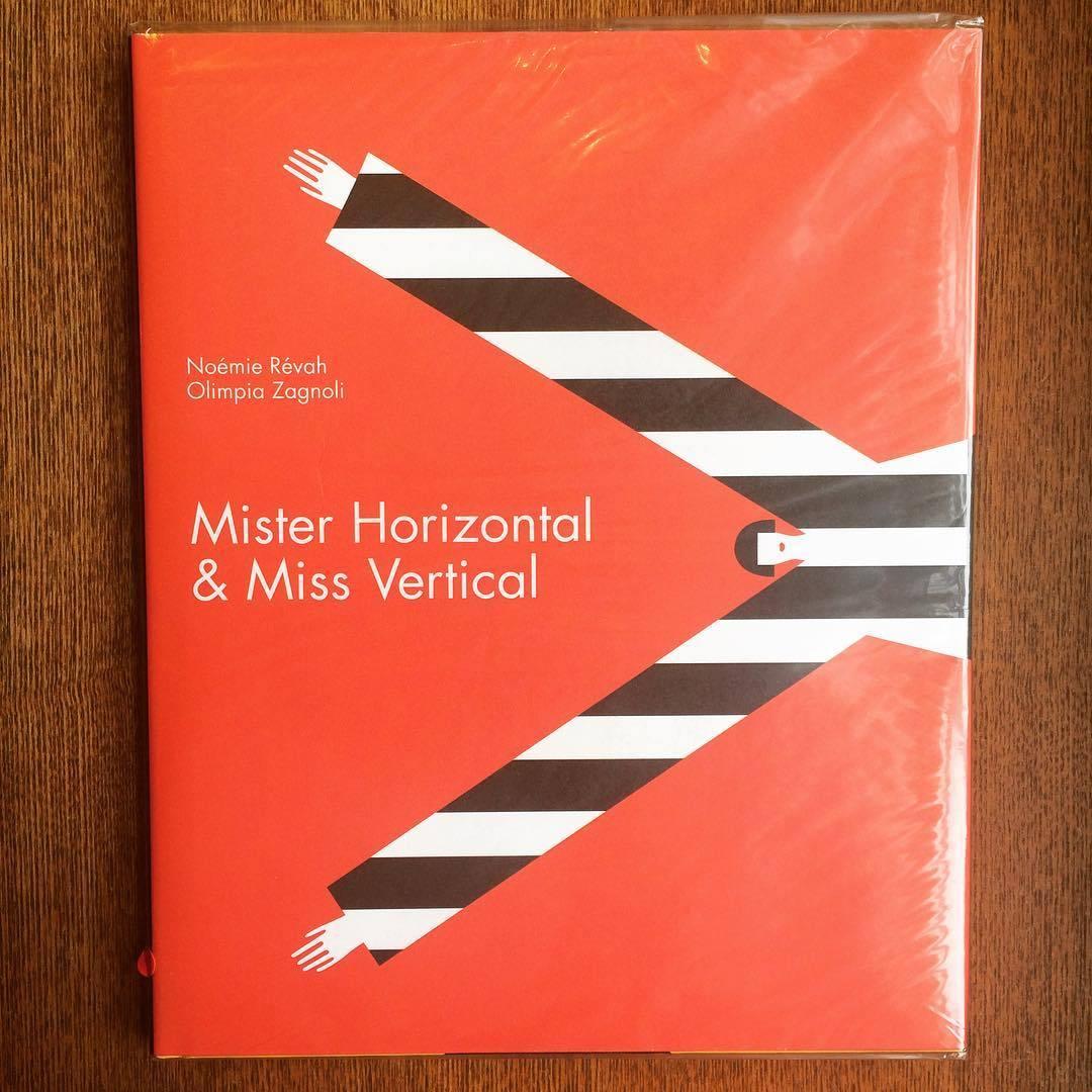 絵本「Mister Horizontal & Miss Vertical/Noemie Revah、Olimpia Zagnoli」 - 画像1