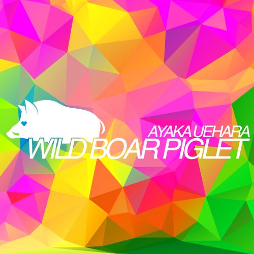 "LIMITED SINGLE CD ""WILD BOAR PIGLET"" / AYAKA UEHARA"