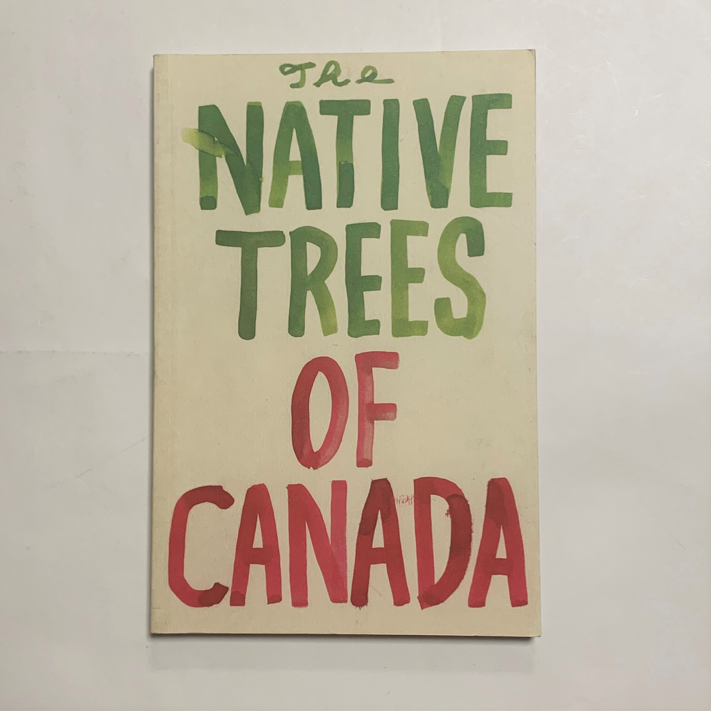 The Native Trees of Canada /  Leanne Shapton